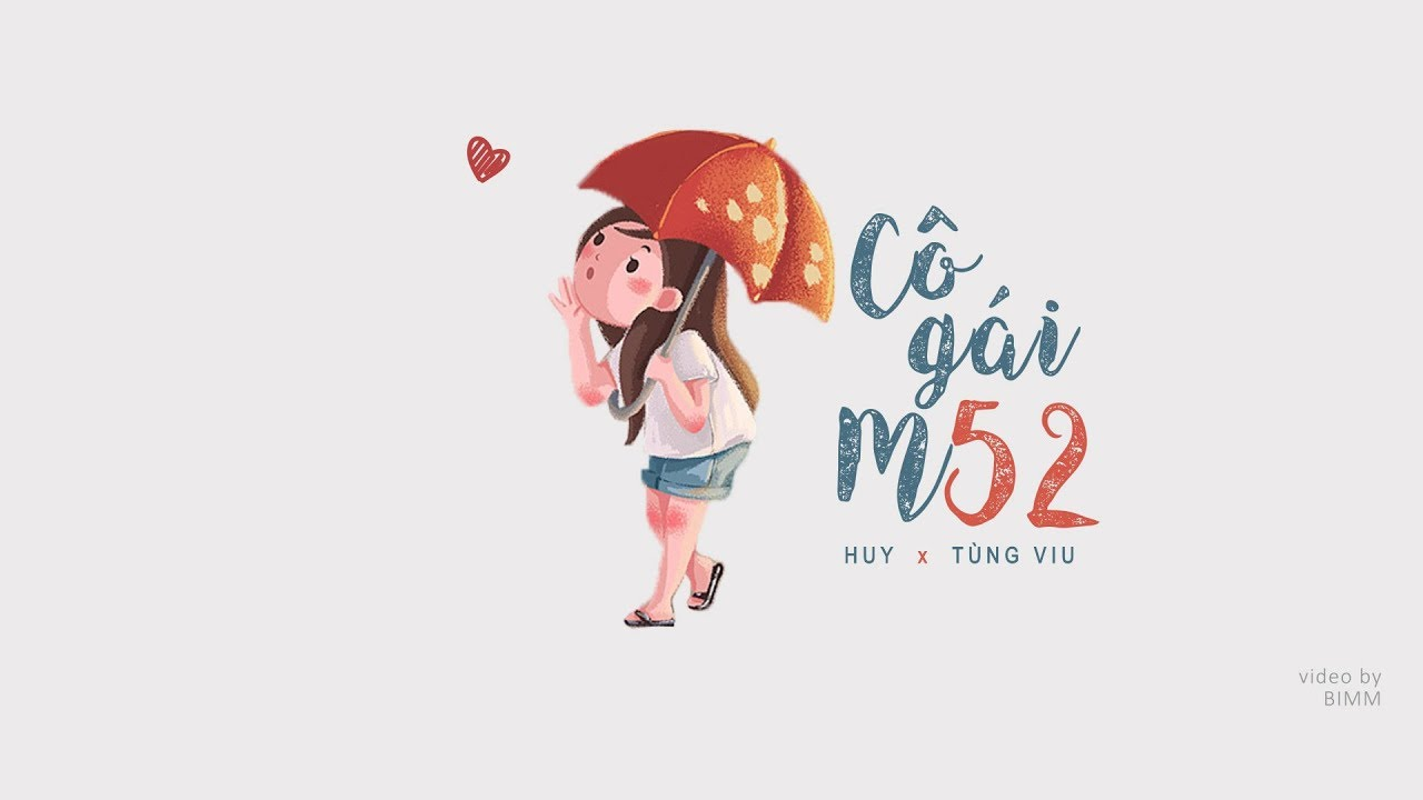 Ca khúc Cô gái m52 đứng đầu bxh bài hát yêu thích