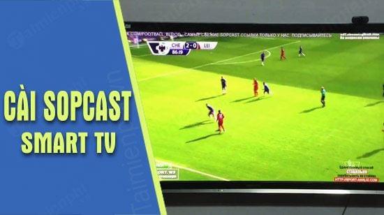 Cách sử dụng sopcast xem bóng đá chất lượng cao